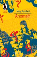 Anomalii – Joey Goebel