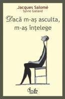 Dacă m-aş asculta, m-aş înţelege – Jacques Salomé & Sylvie Galland