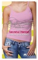 Secretul Hannei – Micuţele Mincinoase şi secretele lor de Sara Shepard