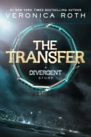 The transfer - Veronica Roth