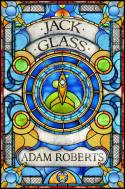 Adam Roberts - Jack Glass - Trei