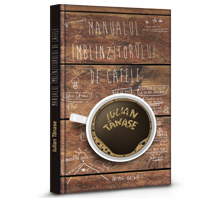 Iulian Tănase – Manualul îmblînzitorului de cafele - Herg benet