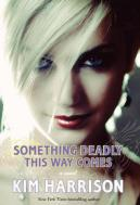 Kim Harrison - Something deadly this way comes - Leda