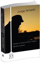 3d_Jorge_Amado_-_BATRANUL_MARINAR_-_MORTILE_LUI_QUINCAS